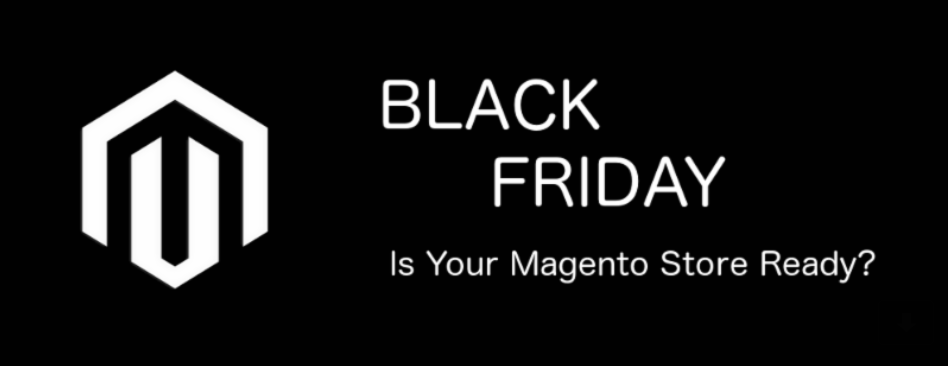 Black Friday Magento Preparations