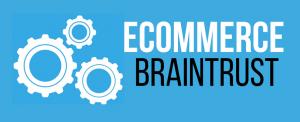 Ecommerce Braintrust Podcast