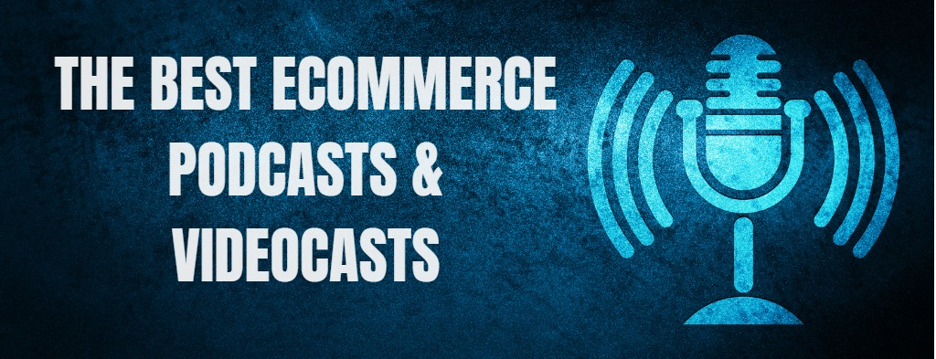 The Top Ecommerce Podcasts