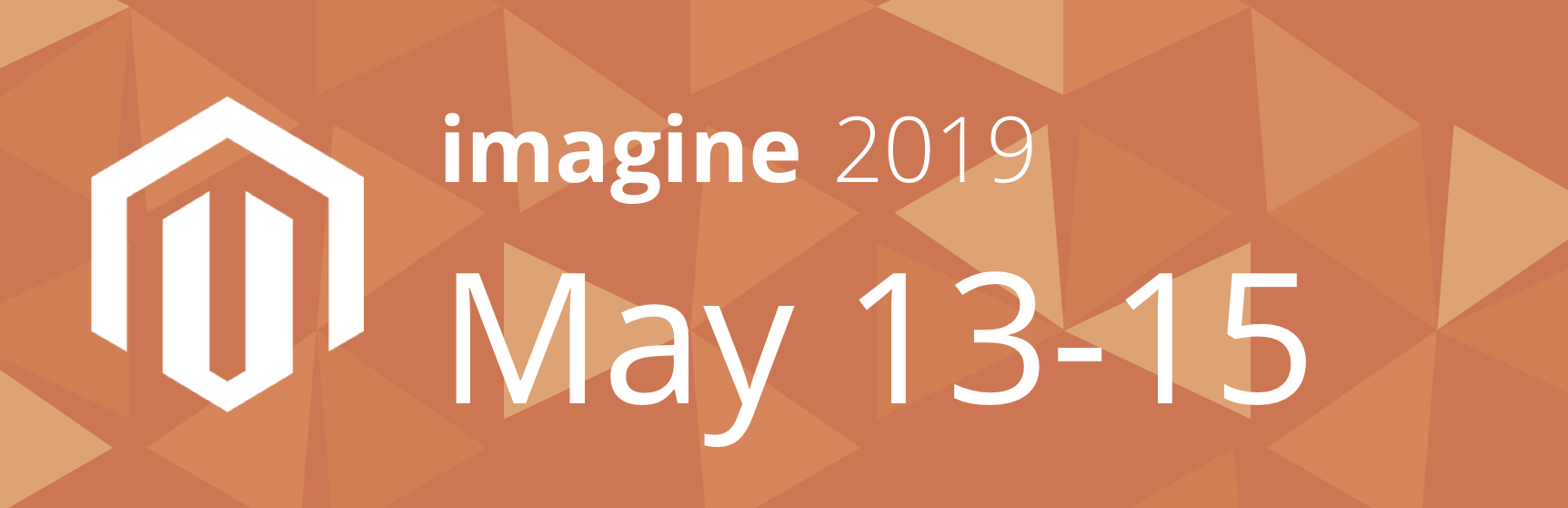 Magento Imagine 2019 May 13 to 15 2019